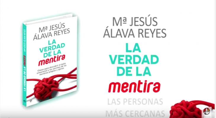 Vídeo: La mentira de las personas más cercanas. Del libro La Verdad de la Mentira, de Mª Jesús Álava